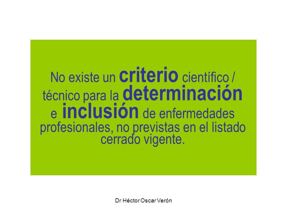 No existe un criterio científico / técnico para la determinación e inclusión de enfermedades profesionales, no previstas en el listado cerrado vigente.