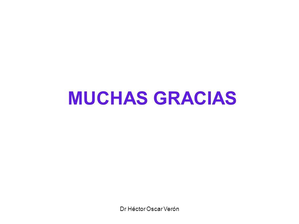 MUCHAS GRACIAS Dr Héctor Oscar Verón