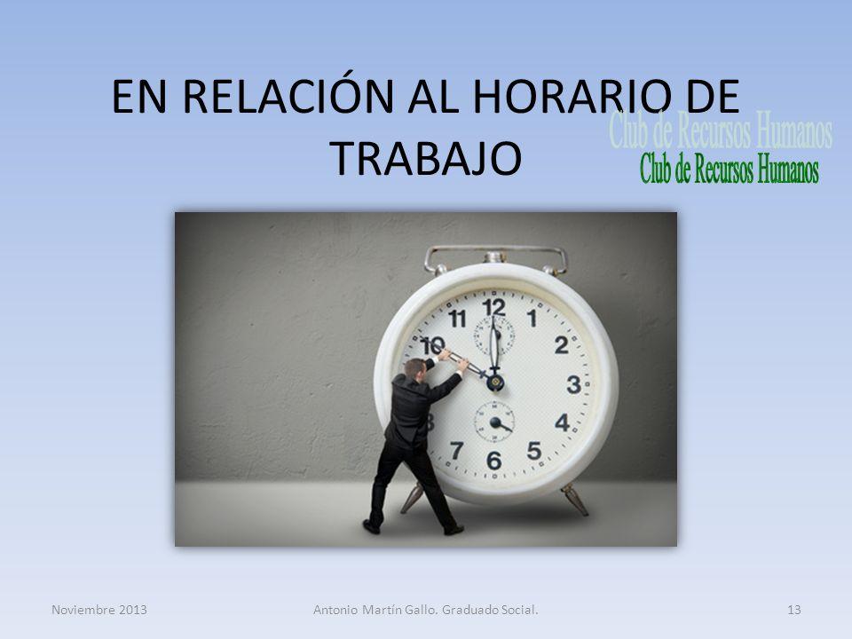 EN RELACIÓN AL HORARIO DE TRABAJO