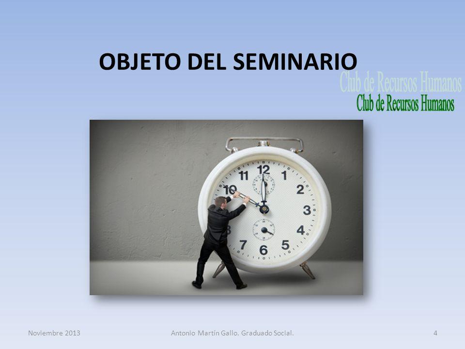 OBJETO DEL SEMINARIO Club de Recursos Humanos Noviembre 2013