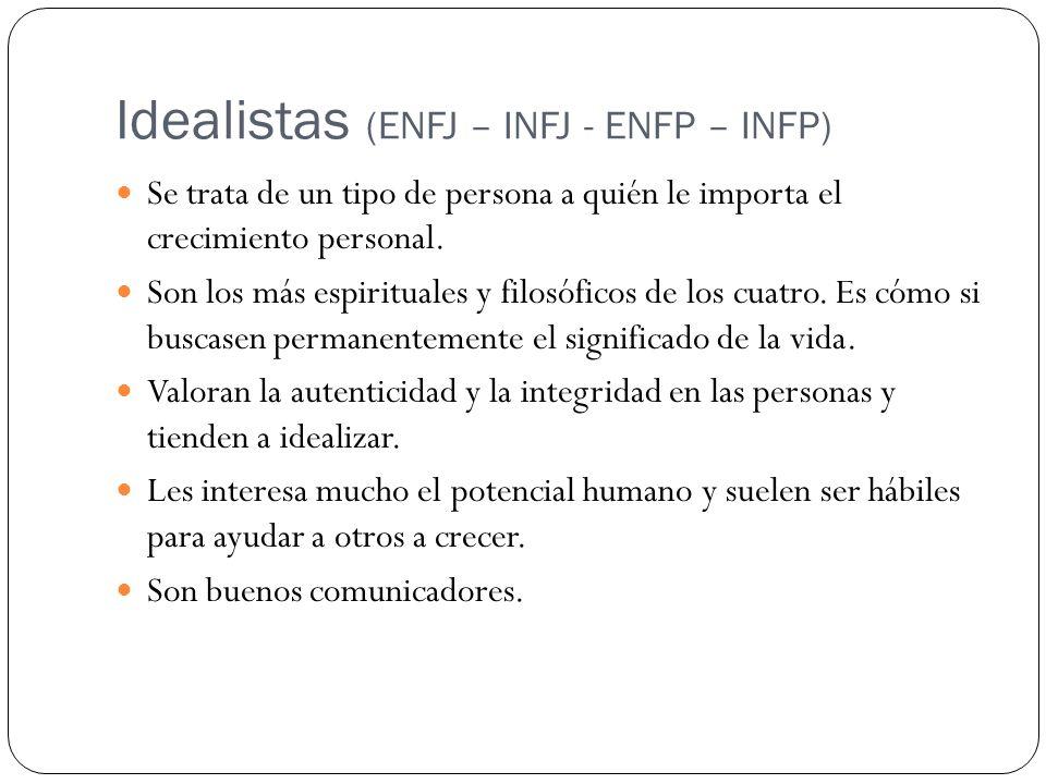 Idealistas (ENFJ – INFJ - ENFP – INFP)