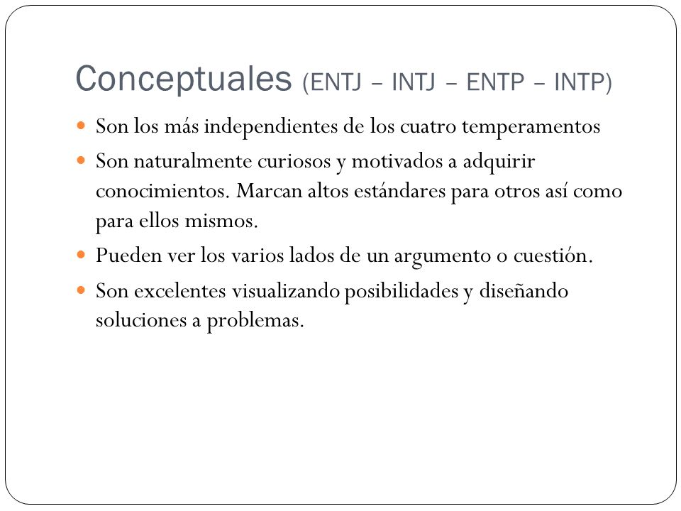 Conceptuales (ENTJ – INTJ – ENTP – INTP)
