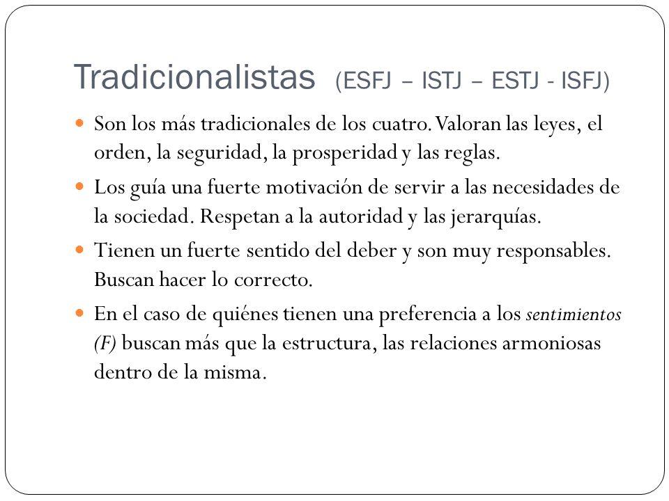 Tradicionalistas (ESFJ – ISTJ – ESTJ - ISFJ)