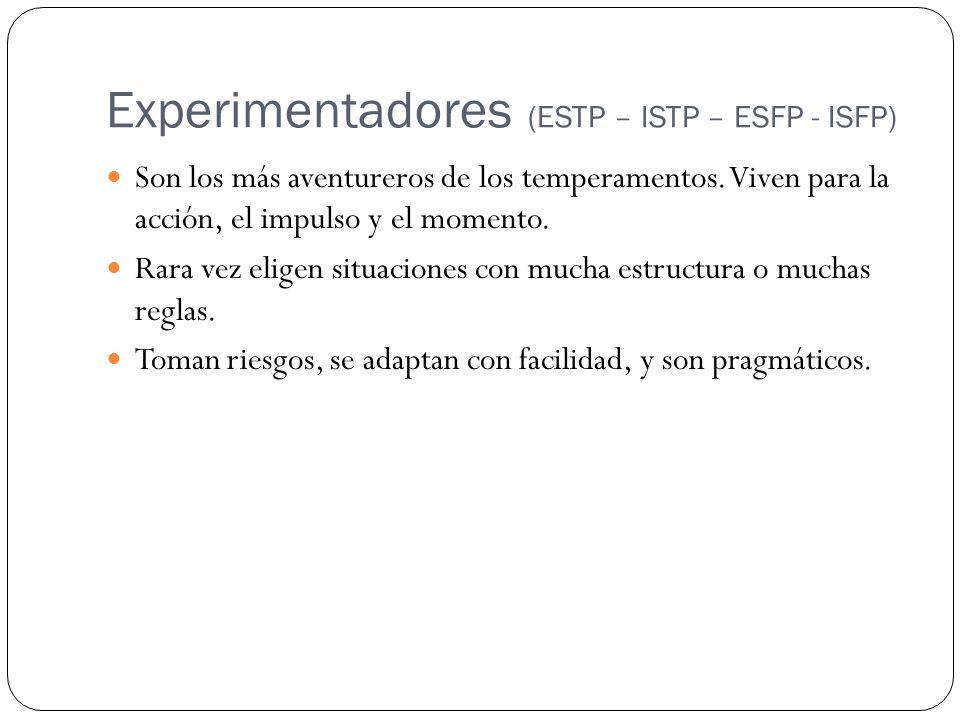 Experimentadores (ESTP – ISTP – ESFP - ISFP)