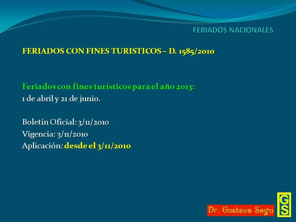 FERIADOS NACIONALES FERIADOS CON FINES TURISTICOS – D. 1585/2010. Feriados con fines turísticos para el año 2013: