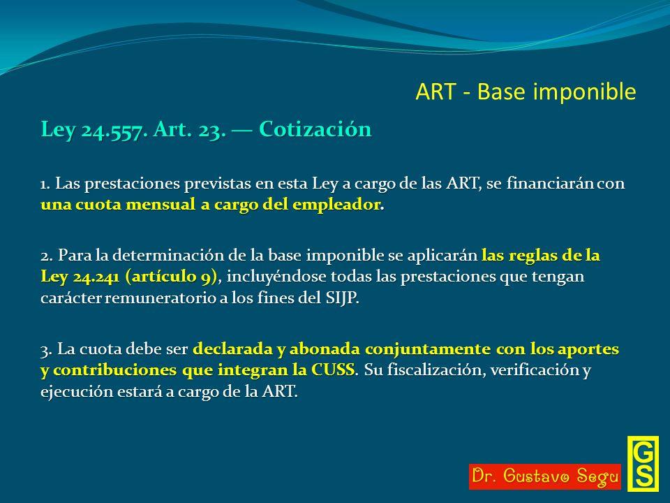 ART - Base imponible Ley 24.557. Art. 23. — Cotización