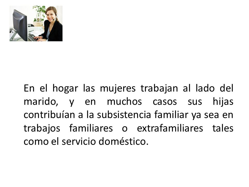 Mujer y trabajo el inicio de la poca moderna trae consigo for Contrato trabajo indefinido servicio hogar familiar