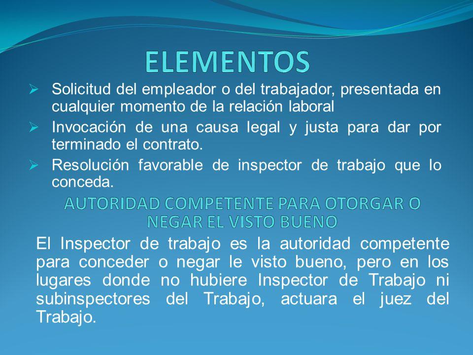 AUTORIDAD COMPETENTE PARA OTORGAR O NEGAR EL VISTO BUENO