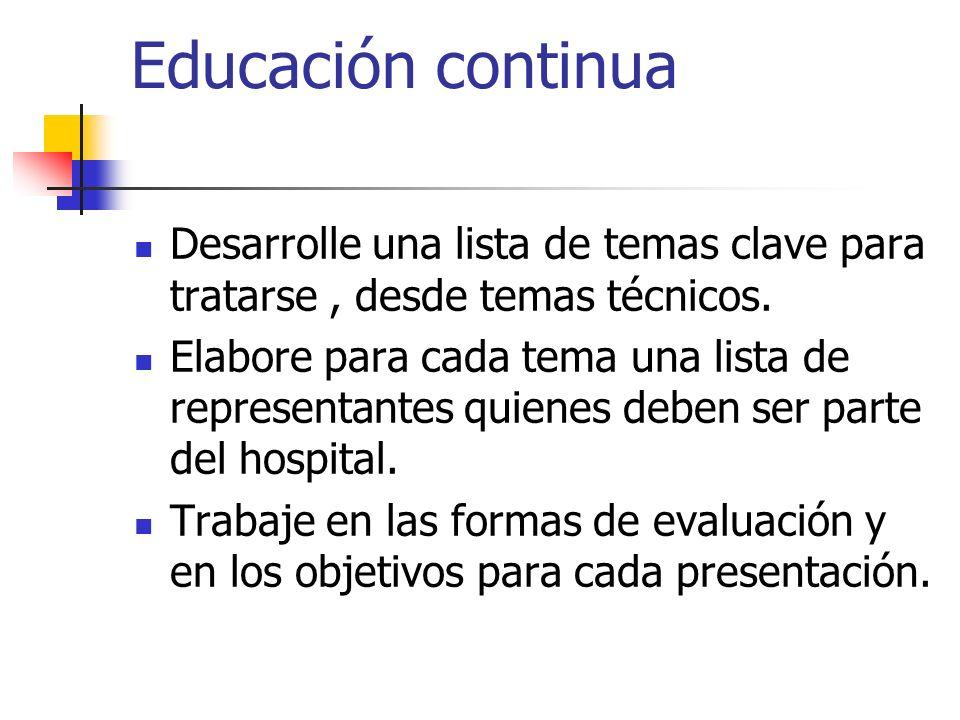 Educación continua Desarrolle una lista de temas clave para tratarse , desde temas técnicos.