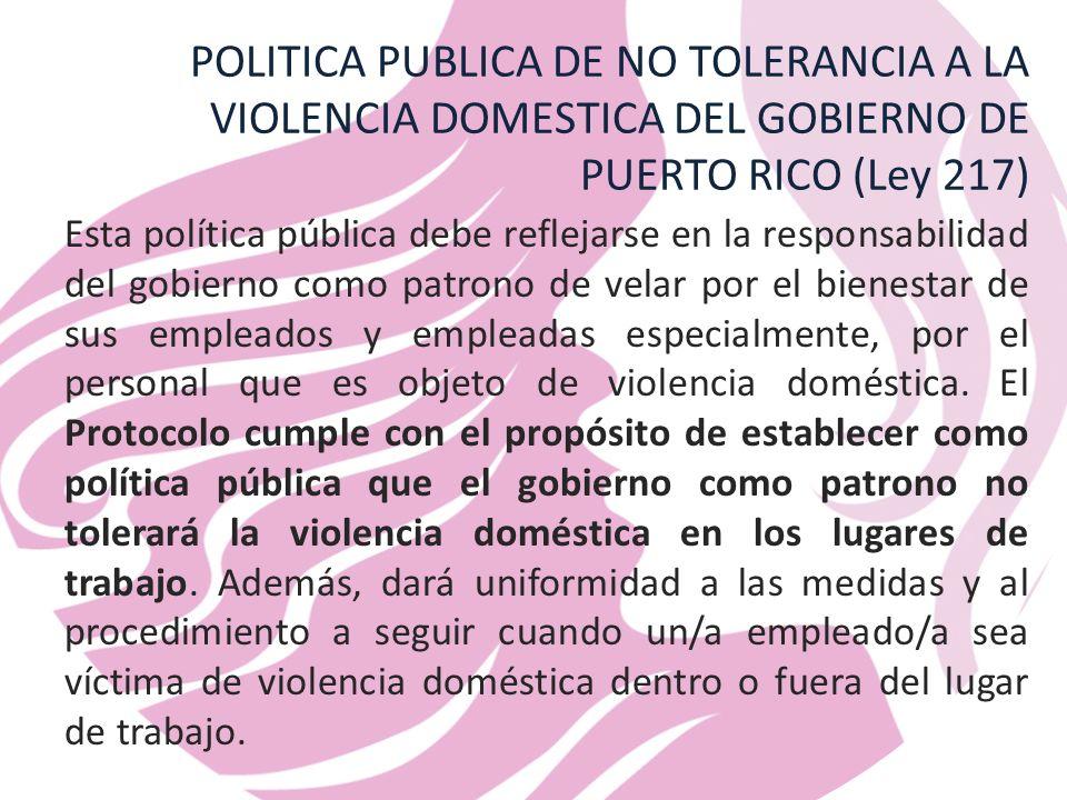 POLITICA PUBLICA DE NO TOLERANCIA A LA VIOLENCIA DOMESTICA DEL GOBIERNO DE PUERTO RICO (Ley 217)