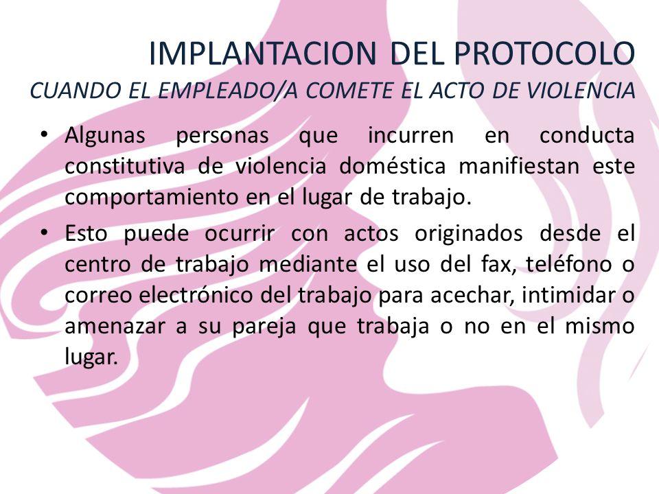 IMPLANTACION DEL PROTOCOLO CUANDO EL EMPLEADO/A COMETE EL ACTO DE VIOLENCIA