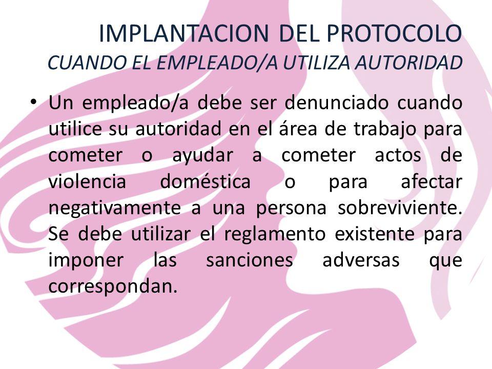 IMPLANTACION DEL PROTOCOLO CUANDO EL EMPLEADO/A UTILIZA AUTORIDAD