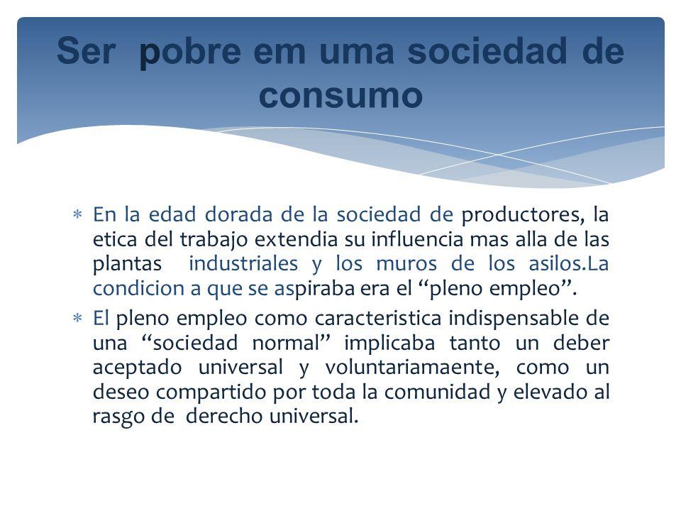 Ser pobre em uma sociedad de consumo