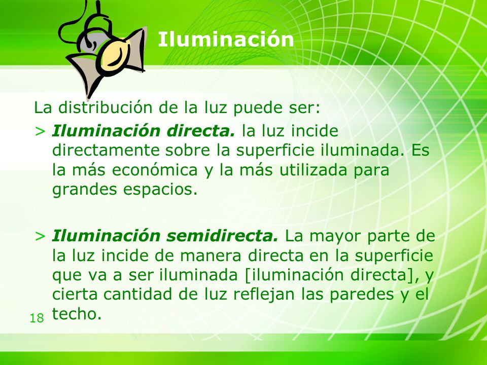 Iluminación La distribución de la luz puede ser: