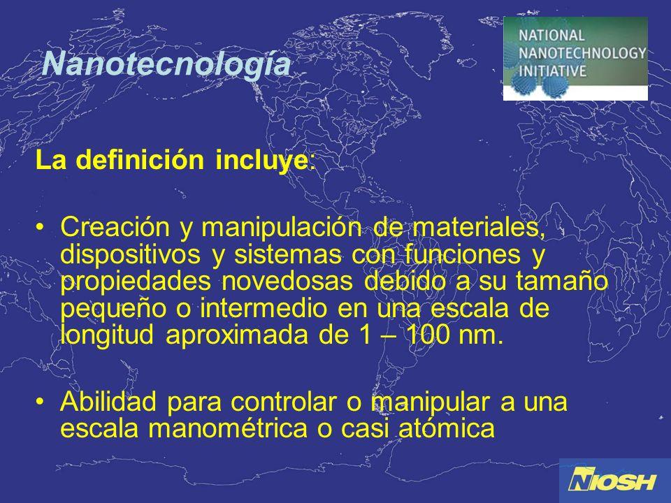 Nanotecnología La definición incluye: