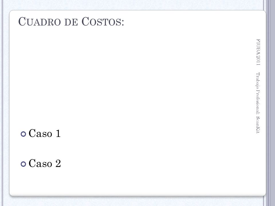 Cuadro de Costos: Caso 1 Caso 2 FIUBA 2011