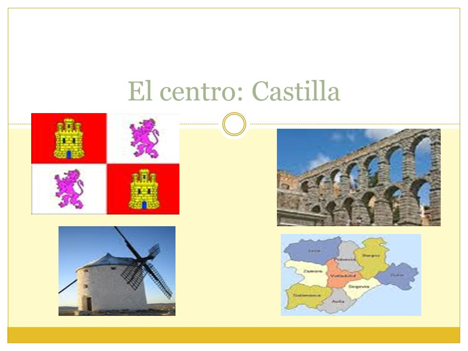 El centro: Castilla