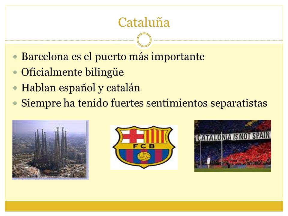 Cataluña Barcelona es el puerto más importante Oficialmente bilingüe