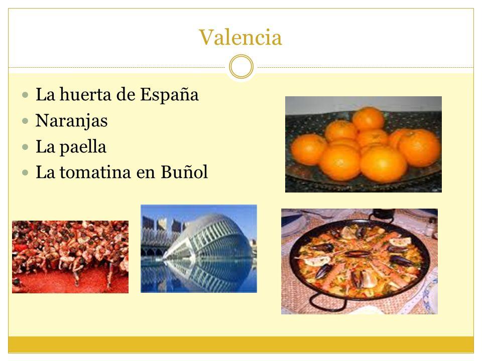 Valencia La huerta de España Naranjas La paella La tomatina en Buñol