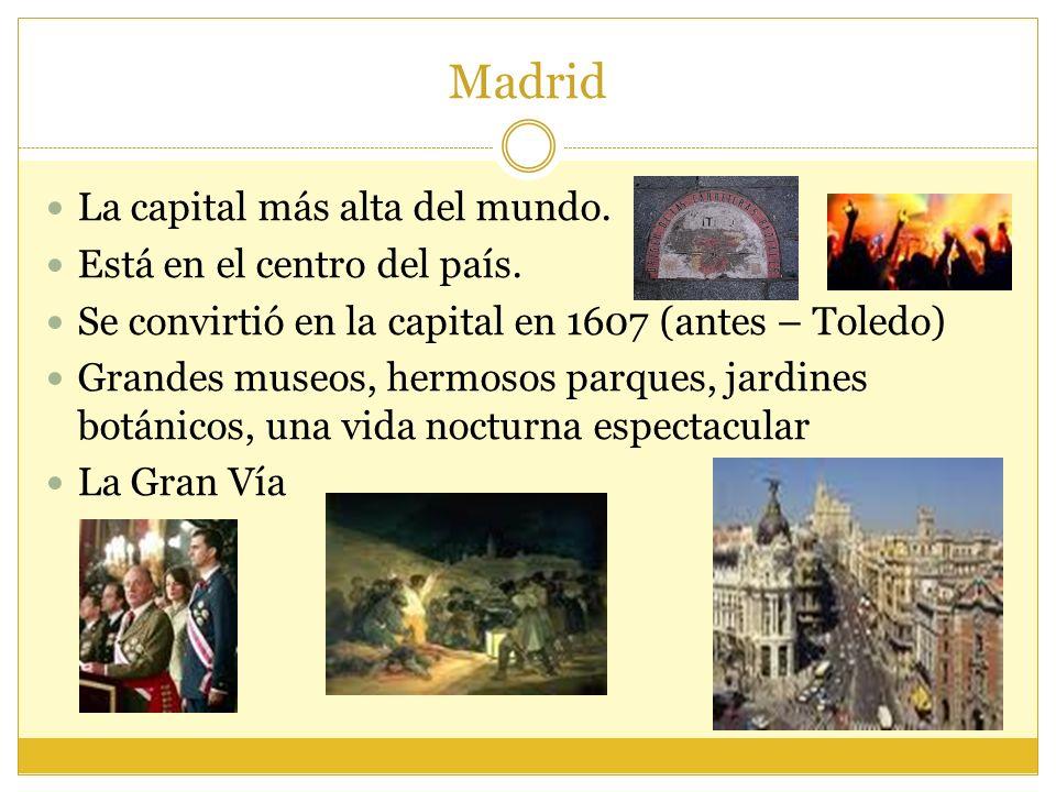 Madrid La capital más alta del mundo. Está en el centro del país.