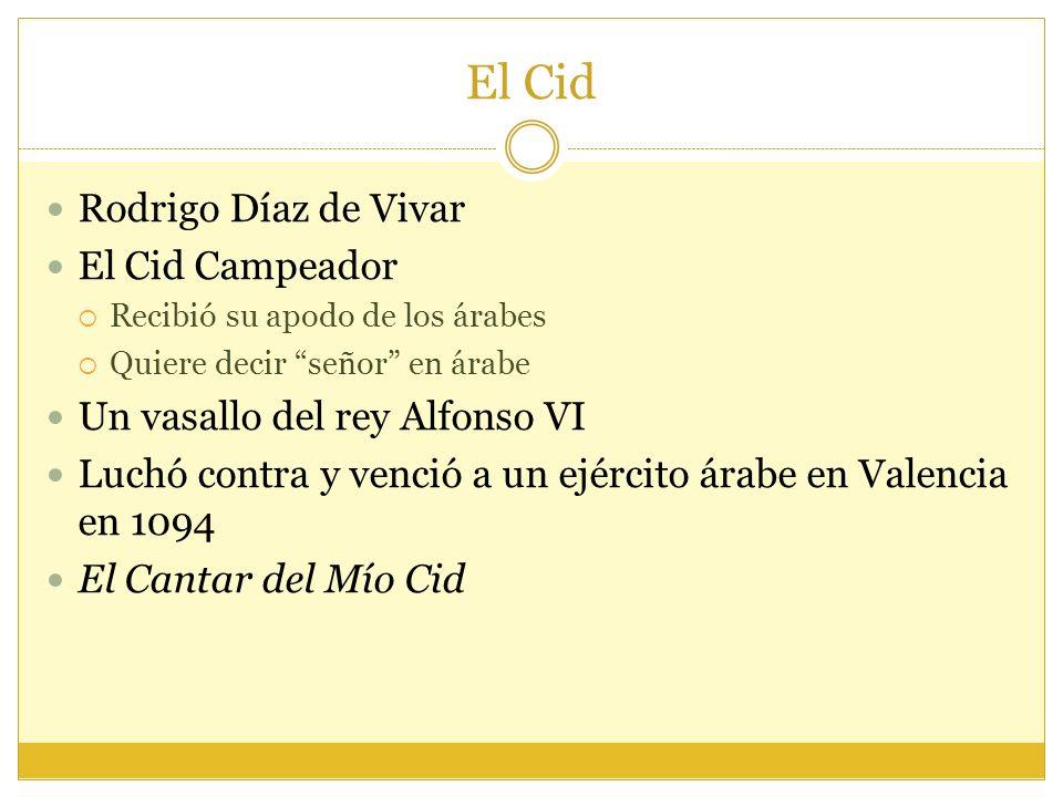 El Cid Rodrigo Díaz de Vivar El Cid Campeador