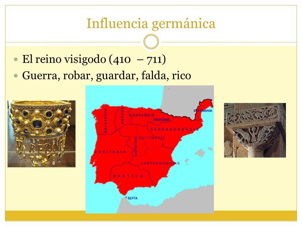 Influencia germánica El reino visigodo (410 – 711)