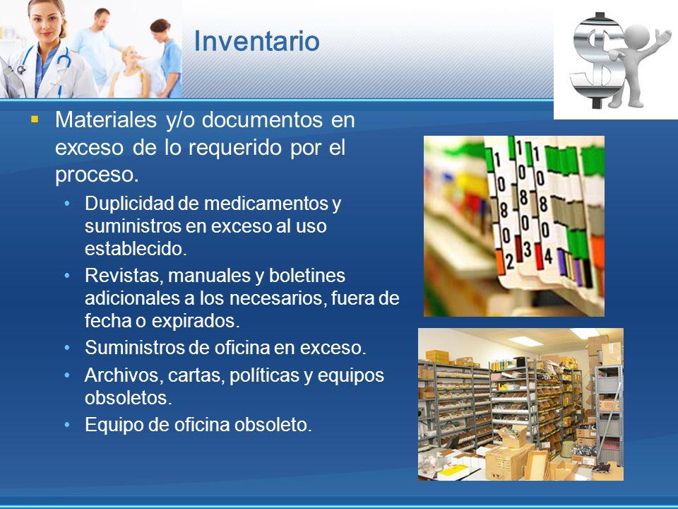 Inventario Materiales y/o documentos en exceso de lo requerido por el proceso.