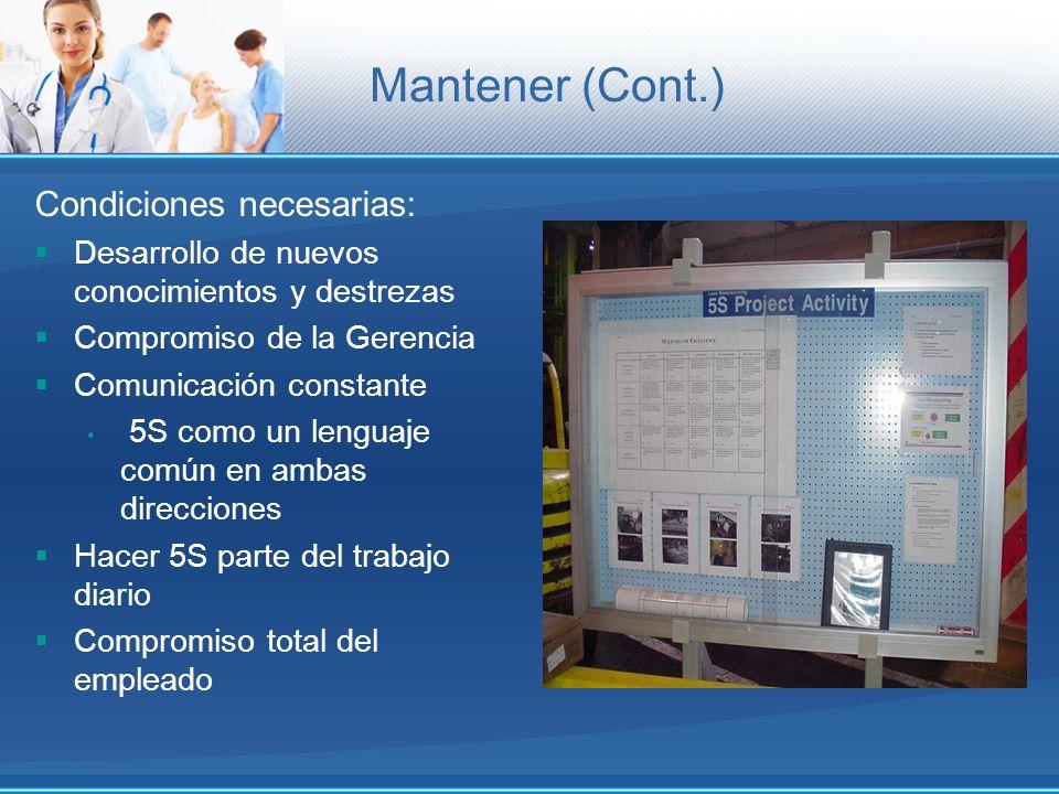 Mantener (Cont.) Condiciones necesarias:
