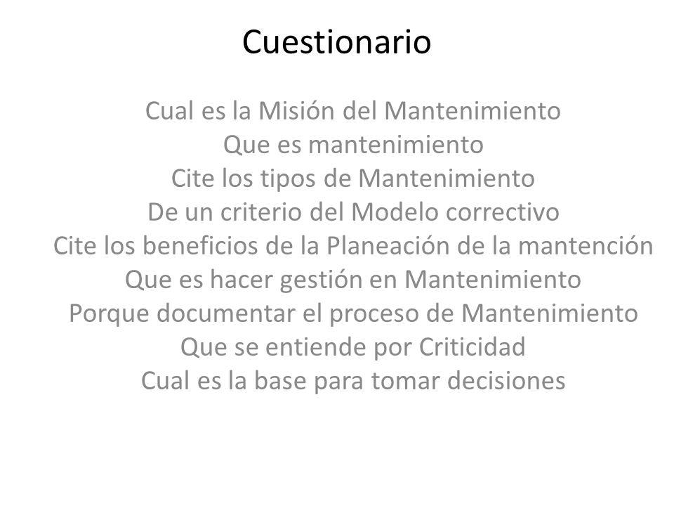 Cuestionario Cual es la Misión del Mantenimiento Que es mantenimiento