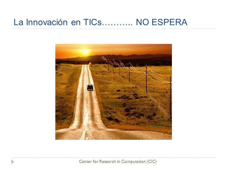 La Innovación en TICs……….. NO ESPERA