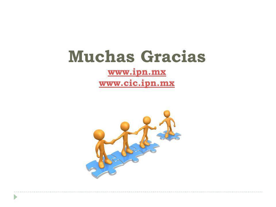 Muchas Gracias www.ipn.mx www.cic.ipn.mx