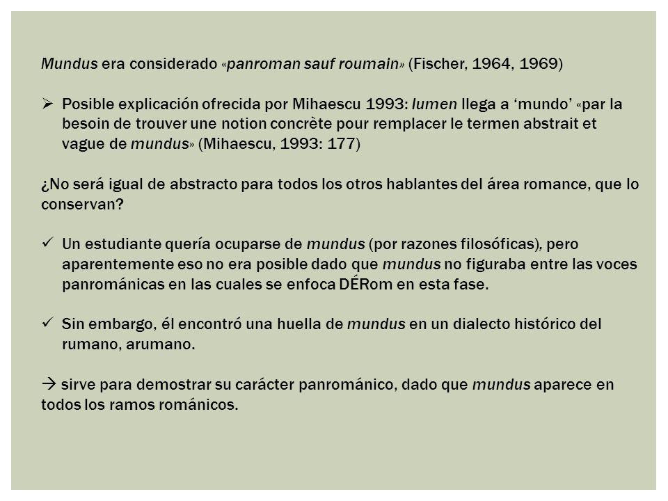 Mundus era considerado «panroman sauf roumain» (Fischer, 1964, 1969)