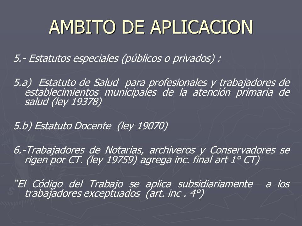 AMBITO DE APLICACION 5.- Estatutos especiales (públicos o privados) :