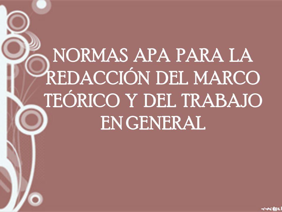 NORMAS APA PARA LA REDACCIÓN DEL MARCO TEÓRICO Y DEL TRABAJO EN GENERAL