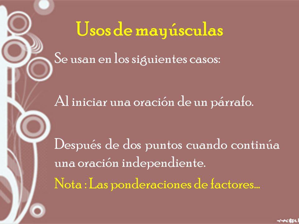 Usos de mayúsculas Se usan en los siguientes casos: