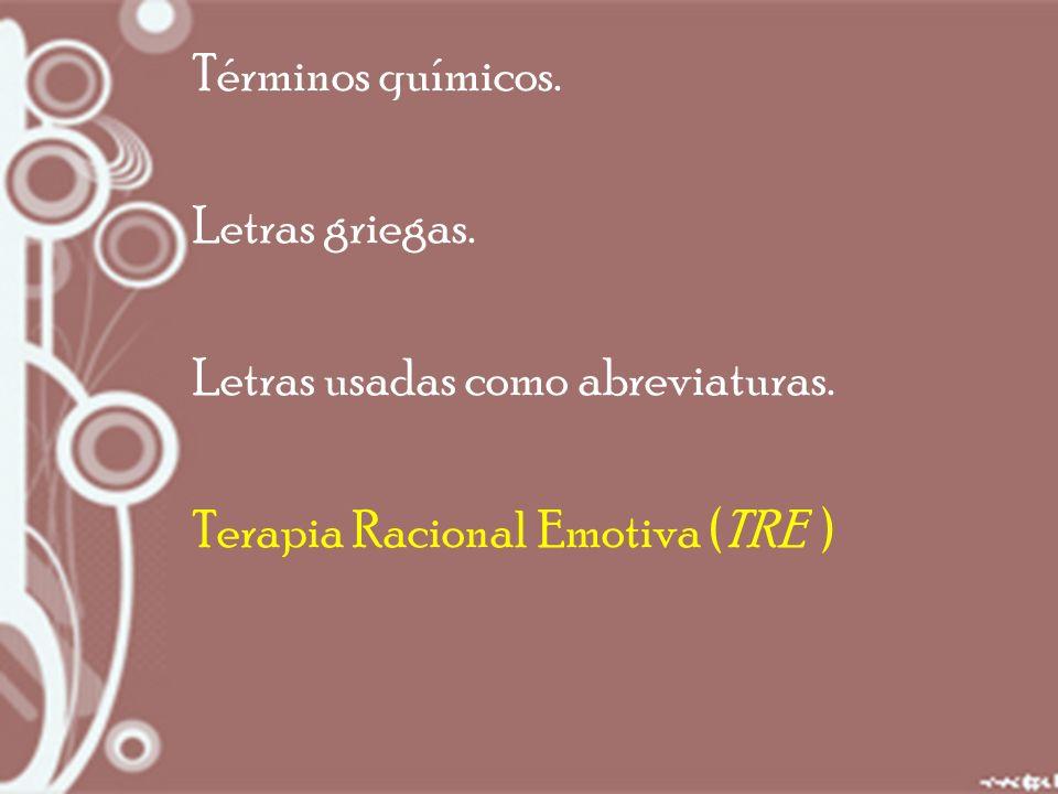 Términos químicos. Letras griegas. Letras usadas como abreviaturas.