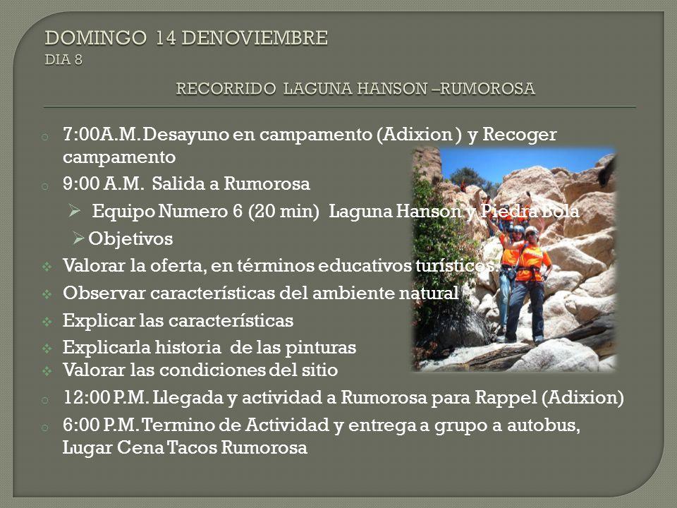 DOMINGO 14 DENOVIEMBRE DIA 8 RECORRIDO LAGUNA HANSON –RUMOROSA