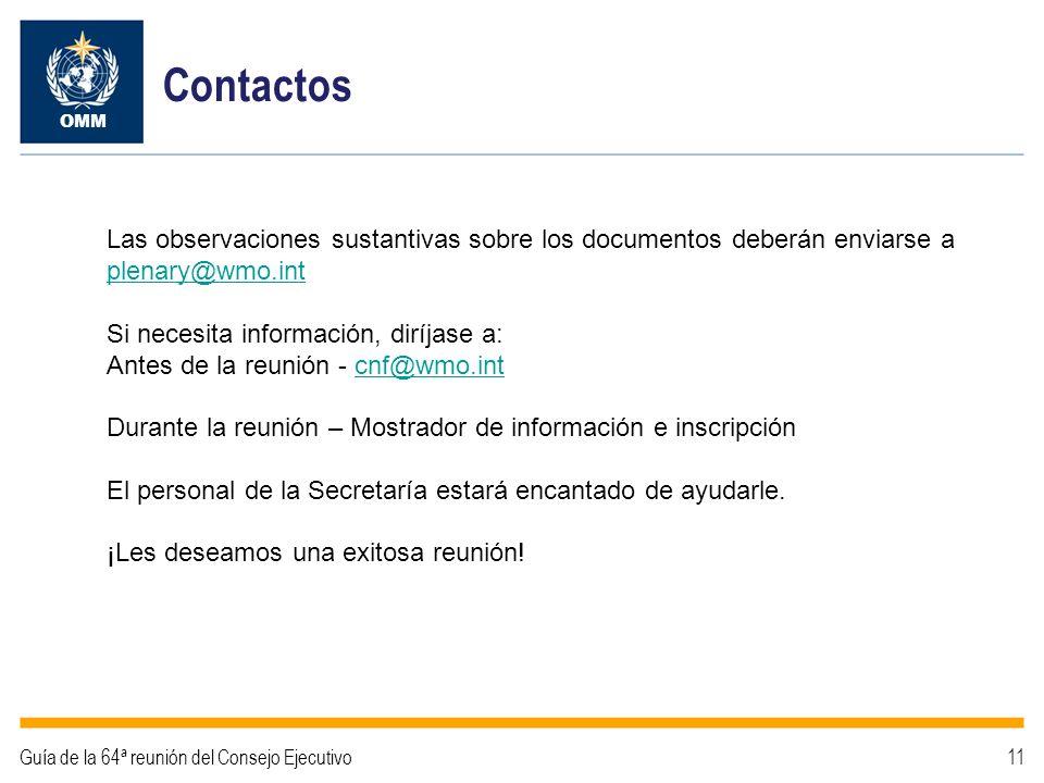 Contactos OMM. Las observaciones sustantivas sobre los documentos deberán enviarse a plenary@wmo.int.