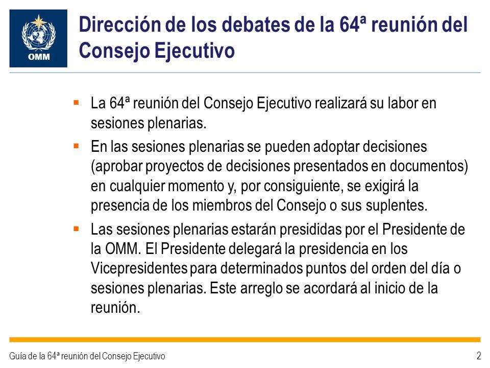 Dirección de los debates de la 64ª reunión del Consejo Ejecutivo