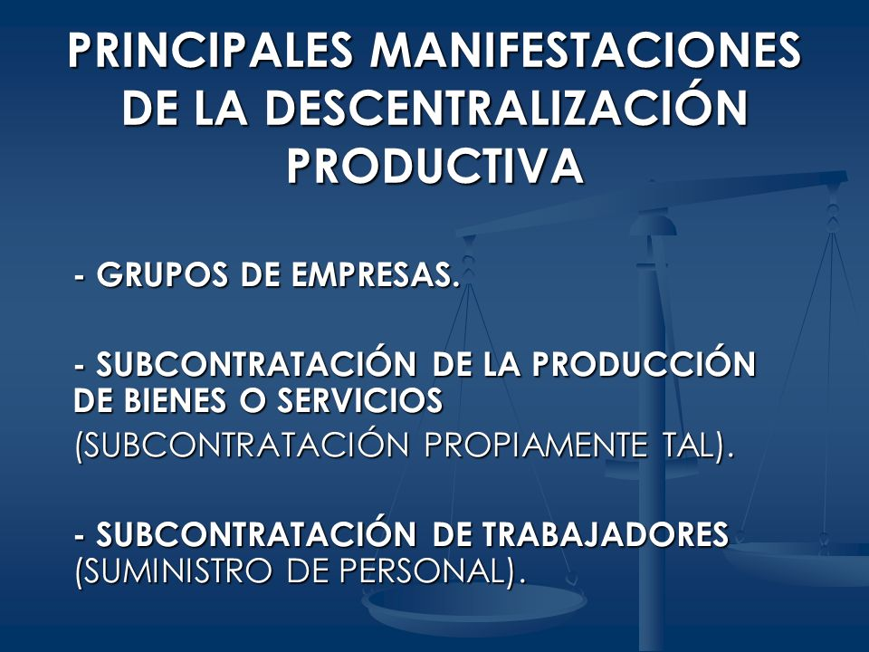 PRINCIPALES MANIFESTACIONES DE LA DESCENTRALIZACIÓN PRODUCTIVA
