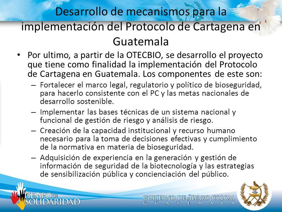 Desarrollo de mecanismos para la implementación del Protocolo de Cartagena en Guatemala