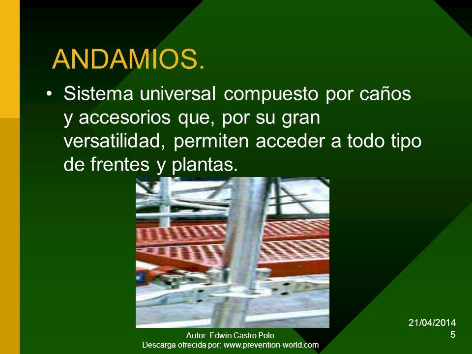 ANDAMIOS. Sistema universal compuesto por caños y accesorios que, por su gran versatilidad, permiten acceder a todo tipo de frentes y plantas.