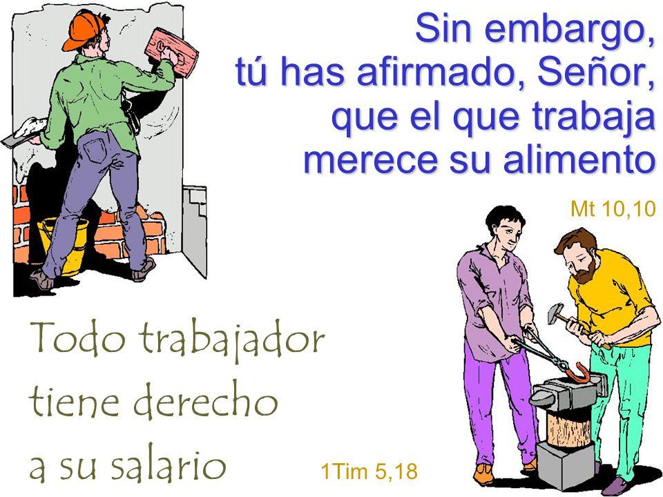 Todo trabajador tiene derecho a su salario 1Tim 5,18