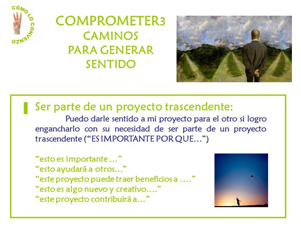 I COMPROMETER3 CAMINOS PARA GENERAR SENTIDO