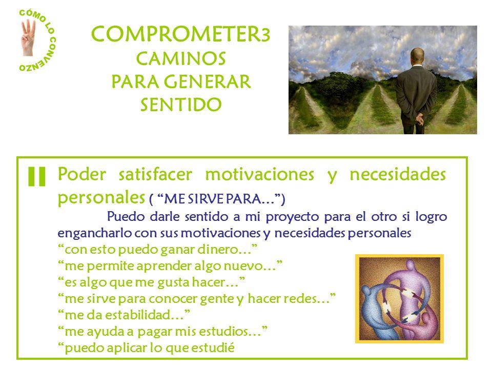 II COMPROMETER3 CAMINOS PARA GENERAR SENTIDO