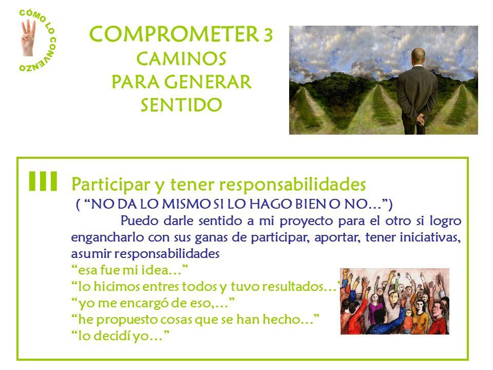 III COMPROMETER 3 CAMINOS PARA GENERAR SENTIDO