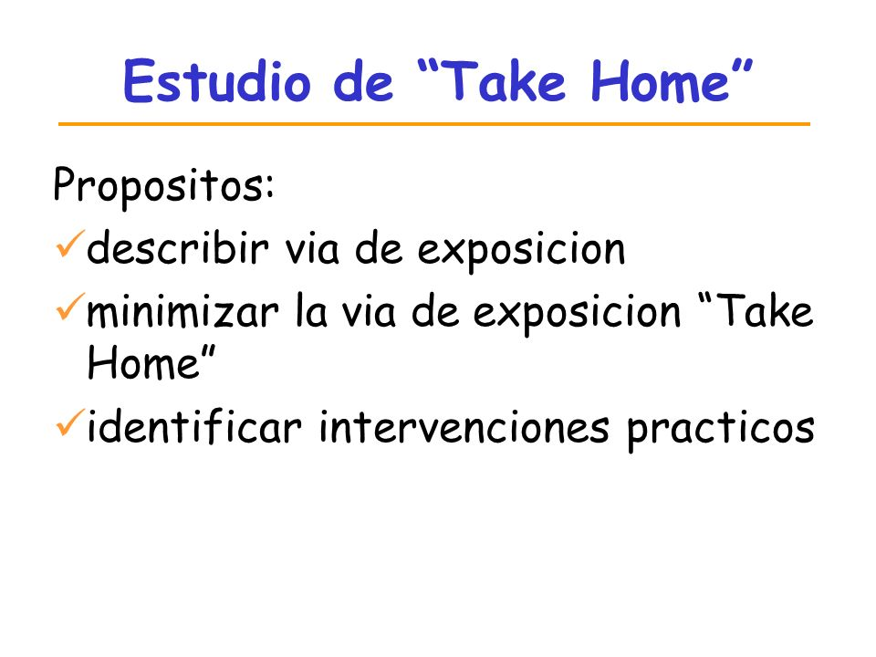 Estudio de Take Home Propositos: describir via de exposicion