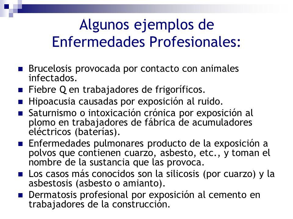 Algunos ejemplos de Enfermedades Profesionales: