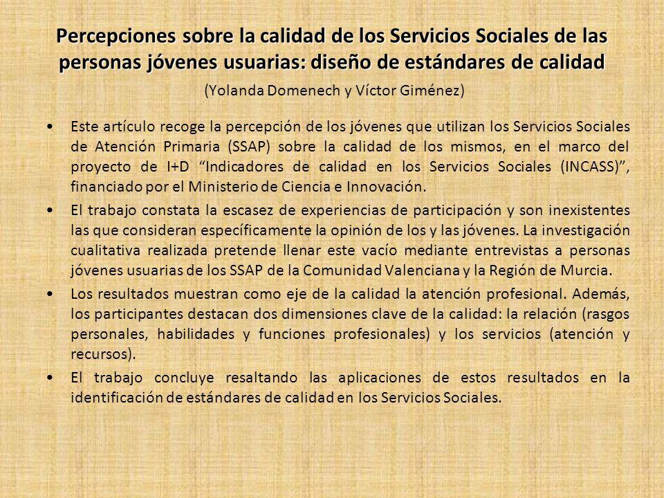 Percepciones sobre la calidad de los Servicios Sociales de las personas jóvenes usuarias: diseño de estándares de calidad (Yolanda Domenech y Víctor Giménez)
