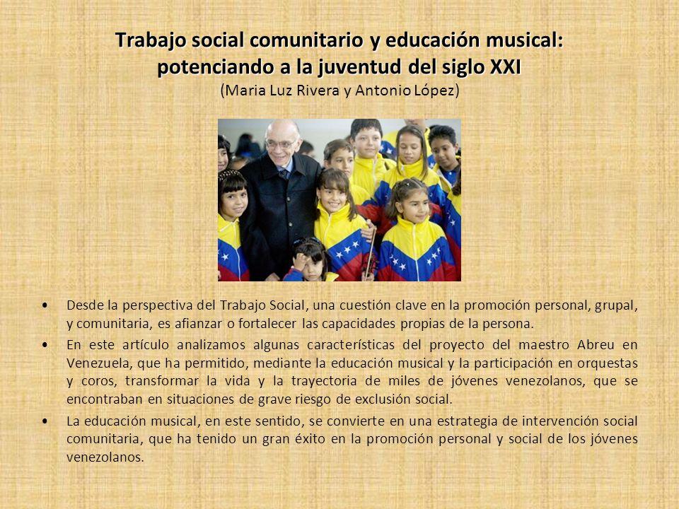 Trabajo social comunitario y educación musical: potenciando a la juventud del siglo XXI (Maria Luz Rivera y Antonio López)